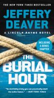 The burial hour : a Lincoln Rhyme novel (LARGE PRINT)