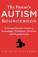 The parent's autism sourcebook : a comprehensive guide to screenings, treatments, services, and organizations