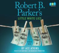 Robert B. Parker's little white lies : a Spenser novel (AUDIOBOOK)