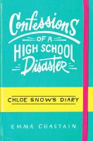 Confessions of a high school disaster : Chloe Snow's diary