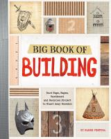 Big book of building : duct tape, paper, cardboard, and recycled projects to blast away boredom