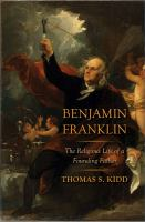 Benjamin Franklin : the religious life of a founding father