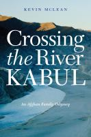 Crossing the River Kabul : an Afghan family odyssey