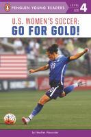 U.S. women's soccer : go for gold!