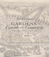 Gardens of court and country : English design, 1630-1730