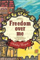 Freedom over me : eleven slaves, their lives and dreams brought to life (AUDIOBOOK)