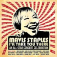 Mavis Staples : I'll take you there : an all-star concert celebration.