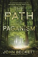The path of paganism : an experience-based guide to modern pagan practice