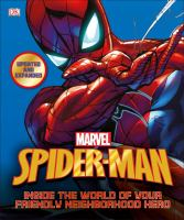 Spider-Man : inside the world of your friendly neighborhood hero