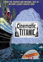 Cinematic Titanic : the complete collection.