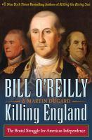 Killing England : the brutal struggle for American independence