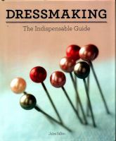 Dressmaking : the indispensable guide