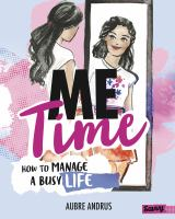 Me time : how to manage a busy life