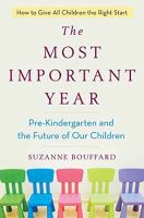 The most important year : pre-kindergarten and the future of our children