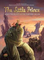 The little prince. bk. 8, The planet of the tortoise driver