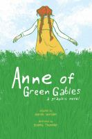 Anne of Green Gables : a graphic novel