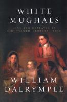 White Mughals : love and betrayal in eighteenth-century India