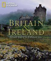 Britain & Ireland : a visual tour of the enchanted isles