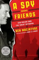 Spy among friends : Kim Philby's great betrayal