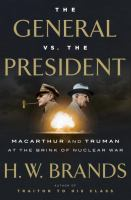 General vs. the president : MacArthur and Truman at the brink of nuclear war