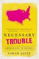 Necessary trouble : Americans in revolt
