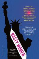 Nasty women : feminism, resistance, and revolution in Trump's America