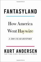 Fantasyland : how America went haywire : a 500-year history