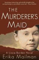 The murderer's maid a Lizzie Borden novel