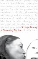 Strange beauty : a portrait of my son
