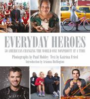 Everyday heroes : 50 Americans changing the world one nonprofit at a time