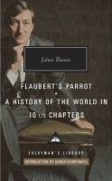 Flaubert's parrot : A history of the world in 10 1/2 chapters
