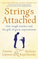 Strings attached : one tough teacher and the gift of great expectations