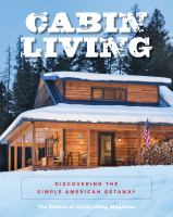 Cabin living : discovering the simple American getaway