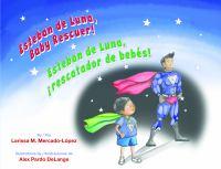Esteban de luna, baby rescuer! = Esteban de Luna, rescatador de bebes!
