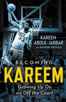 Becoming Kareem : growing up on and off the court