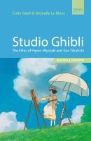 Studio Ghibli : the films of Hayao Miyazaki and Isao Takahata