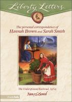 The personal correspondence of Hannah Brown and Sarah Smith : the Underground Railroad, 1859