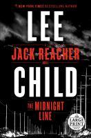 The midnight line : a Jack Reacher novel (LARGE PRINT)