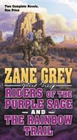 Riders of the Purple Sage ; and Rainbow Trail