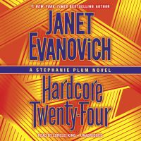 Hardcore twenty-four : a Stephanie Plum novel (AUDIOBOOK)