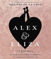 Alex and Eliza : a love story (AUDIOBOOK)