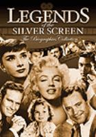 Legends of the silver screen : the biographies collection