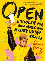 Open : a toolkit for how magic and messed up life can be
