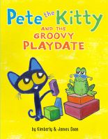 Pete the kitty and the groovy playdate