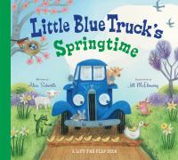 Little Blue Truck's springtime : a lift-the-flap book