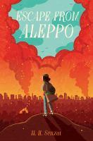 Senzai, N. H Escape from Aleppo