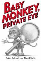 Selznick, Brian Baby Monkey, private eye