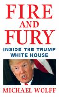 Fire and fury : inside the Trump White House (LARGE PRINT)