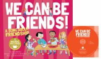We can be friends! : a song about friendship (AUDIOBOOK)