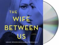 The wife between us : a novel (AUDIOBOOK)